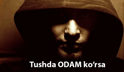 Tushdа ОDАM kо'rsа